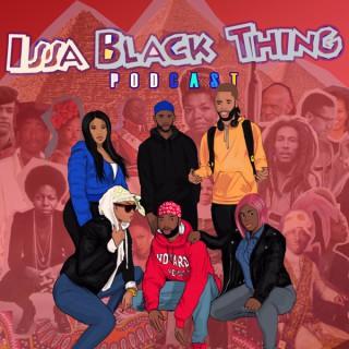 Issa Black Thing