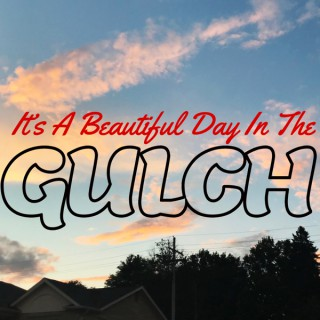 It's a Beautiful Day In The Gulch