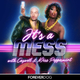 It's a Mess with Miss Peppermint & Cazwell