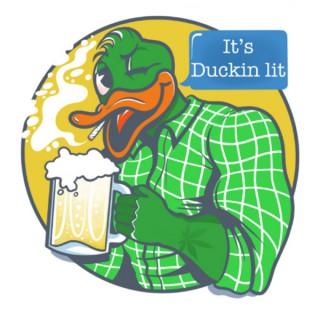 It's Duckin Lit