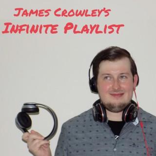 James Crowley's Infinite Playlist
