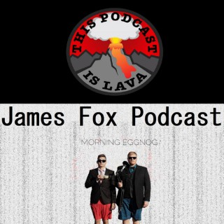 James Fox Podcast