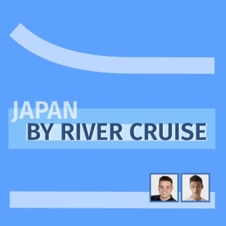 Japan By River Cruise