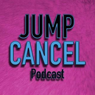Jump Cancel Podcast