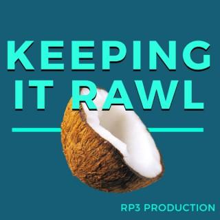 Keeping It Rawl