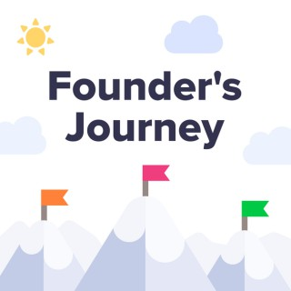Founder's Journey: Building a Startup from the Ground Up