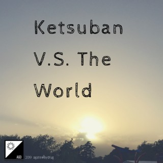Ketsuban VS The World