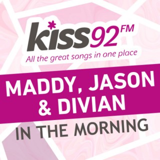 Kiss92 - Maddy, Jason & Divian In The Morning
