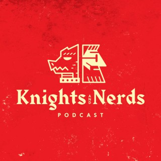 Knights And Nerds - A Dungeons & Dragons Podcast