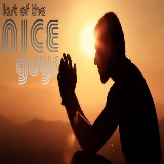 Last of the Nice Guys