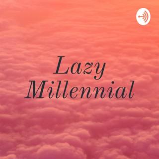 Lazy Millennial