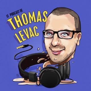 Le podcast de Thomas Levac