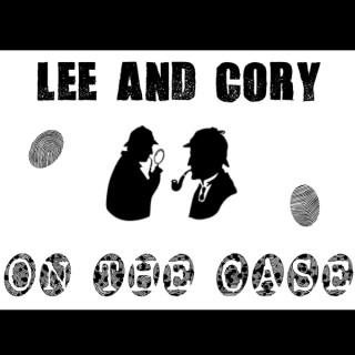 Lee & Cory: On The Case