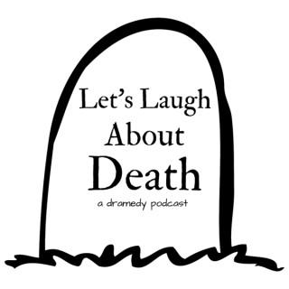 Let's Laugh About Death