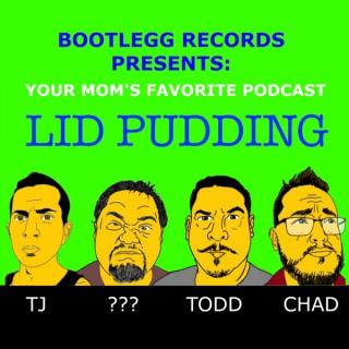 Lid Pudding
