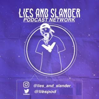 Lies & Slander Podcasting