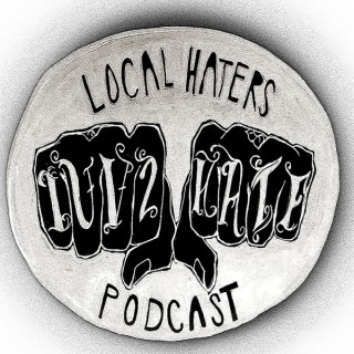 Local Haters Podcast