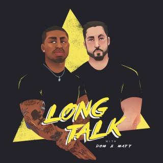 Long Talk With Dom & Matt