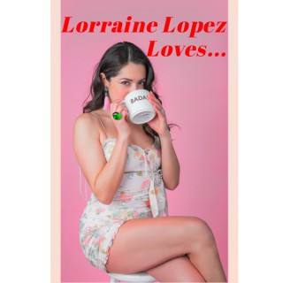Lorraine Lopez Loves...