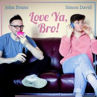 Love Ya Bro!