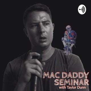 Mac Daddy Seminar w/ Taylor Dunn