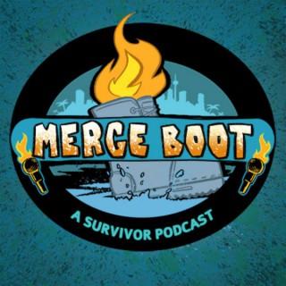 Merge Boot, A Survivor Podcast