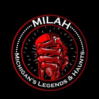 MILAH: Michigan's Legends & Haunts