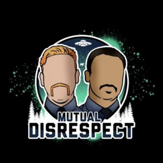 Mutual Disrespect Podcast