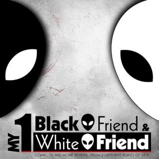 My 1 Black Friend and My 1 White Friend