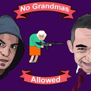 No Grandmas Allowed