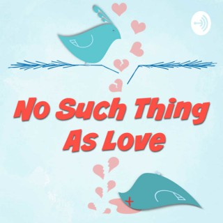 No Such Thing As Love
