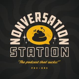 Nonversation Station