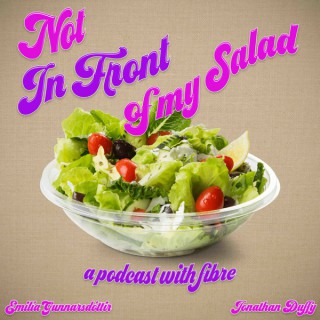 Not In Front Of My Salad Podcast