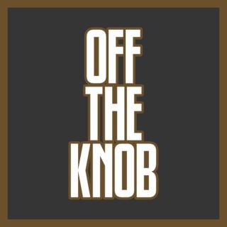 Off The Knob