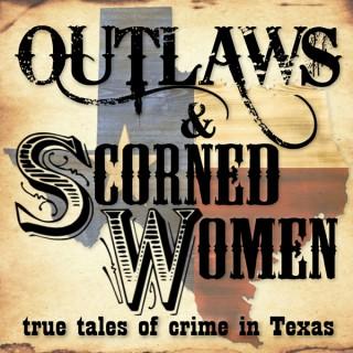 Outlaws & Scorned Women