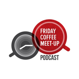 Friday Coffee Meet Up Podcast