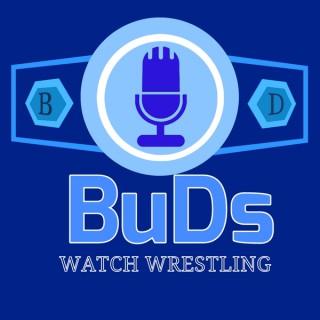 BuDs Watch Wrestling
