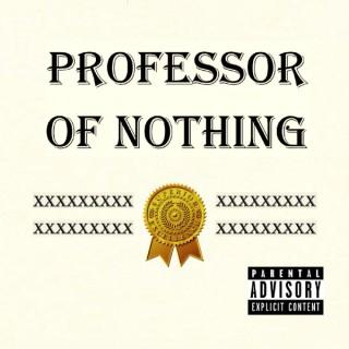 Professor of Nothing