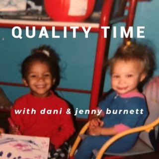Quality Time with Dani & Jenny