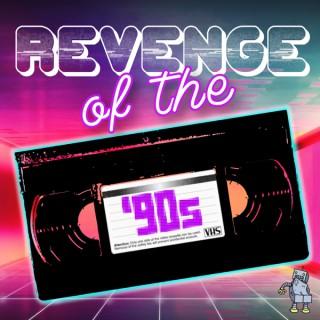 Revenge of the 90s