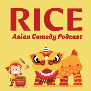 RICE - Asian Comedy Podcast