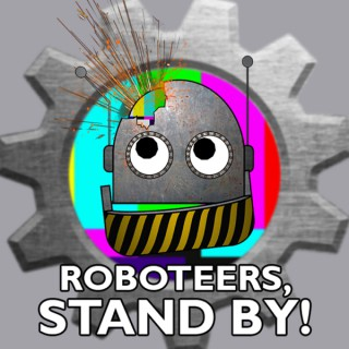 Roboteers, Stand By!