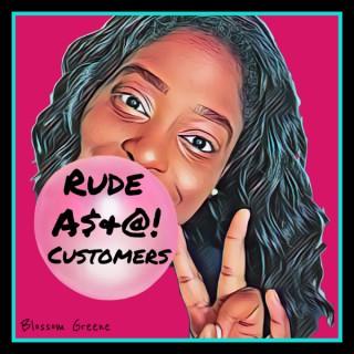 Rude Customers
