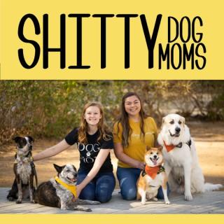 S****y Dog Moms