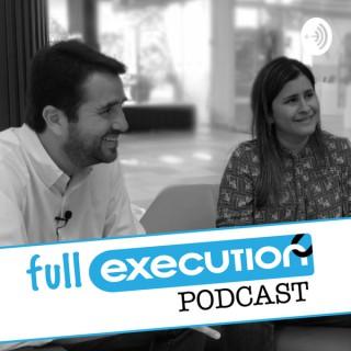 Full Execution - Anécdotas y consejos para llevarte a la ejecución