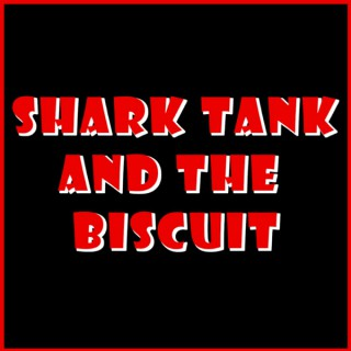 Shark Tank and the Biscuit
