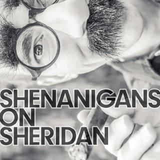 Shenanigans On Sheridan