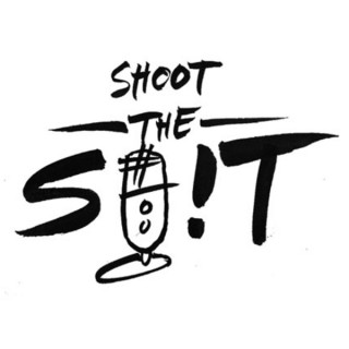 Shoot the S**t Podcast