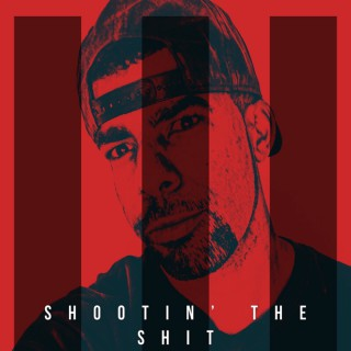 Shootin the Shit