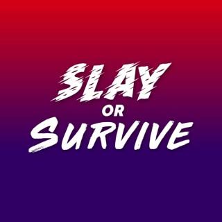 Slay or Survive